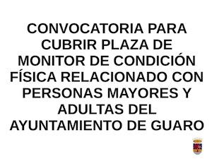 plaza de MONITOR DE CONDICIÓN FÍSICA RELACIONADO CON PERSONAS MAYORES Y ADULTAS del Ayuntamiento de Guaro