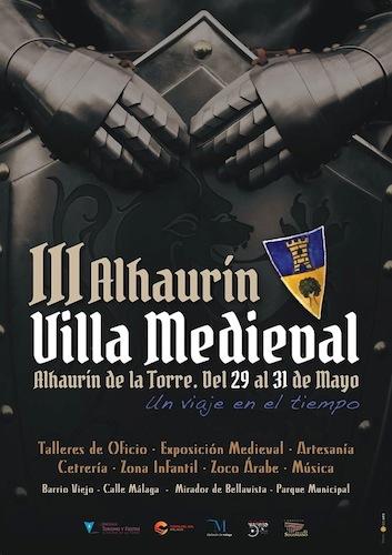 III Alhaurín Villa Medieval. Alhaurín de la Torre. Del 29 al 31 de Mayo. Un viaje en el tiempo.